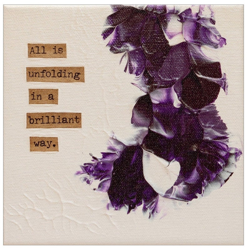 Brilliant Floral Print of Original Acrylic Painting with a Good Message on Stretched Canvas Framed or Unframed Signed by Artist