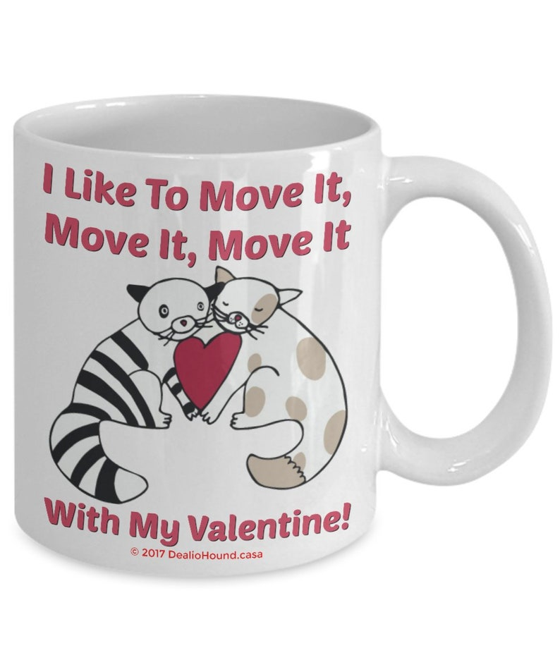 I Like To Move It Move It Move It With My Valentine Romantic