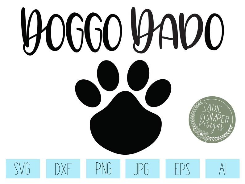 Doggo Dado Dog Dad Svg Cut File Etsy