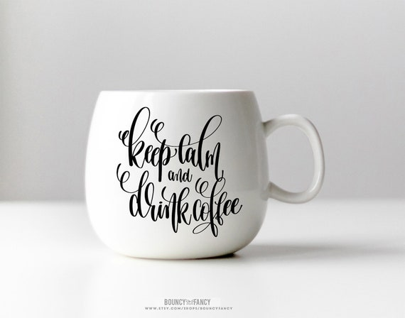 Coffee Svg Coffee Quote Svg Cut File Coffee Mug Cup Svg Keep Etsy