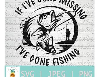 If I've gone missing I've gone Fishing svg, Fish svg, Fishing Svg, Fathers Day Svg, Fishing Shirt, Fishing Hat, Gift for Dad