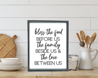 Bless the Food before us, the family beside us, and the love between us; kitchen farmhouse wood sign
