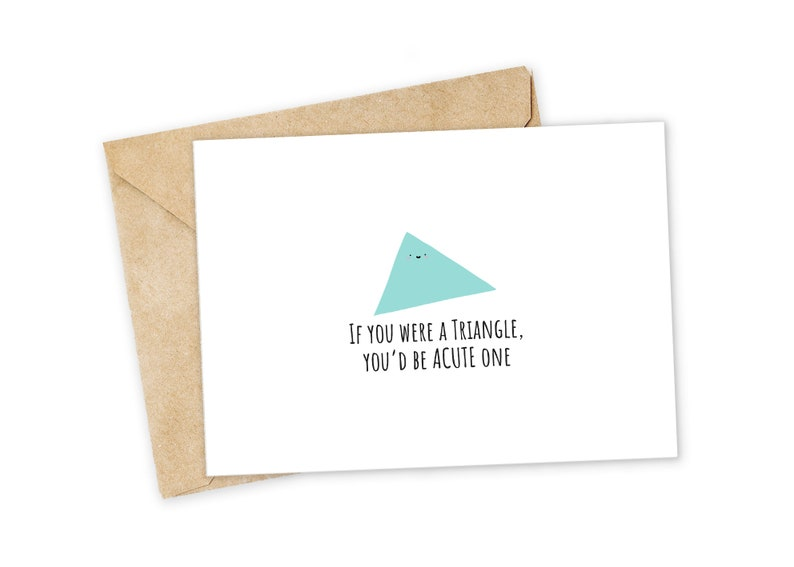 Punny Greeting Card Foodie card Birthday Card Nerdy Pun Card I Love You Card Math Greeting Card Happy Card ACUTE Triangle
