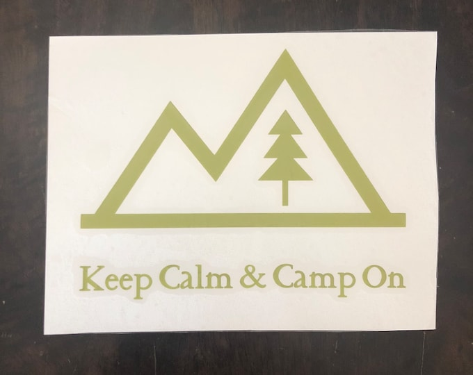 Keep Calm Camp On sticker  /camping room /camping or bust/rather be camping/ happy camper/trailer decal/camp party/ mountains are calling