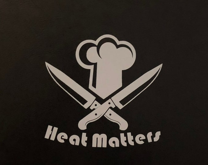 Chef sign decal, heat matters, grill master bumper sticker, baker car decal, bbq master window cling, treager decor