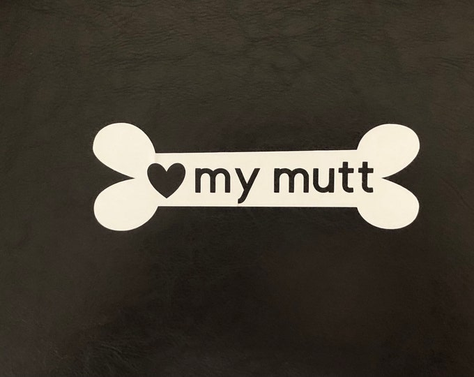 mutt love/husky mom decal/english bulldog/ terrier gifts/shelter volunteer/boxer dog decal/ dog bone car decal/ borzoi mug/ collie mug corgi