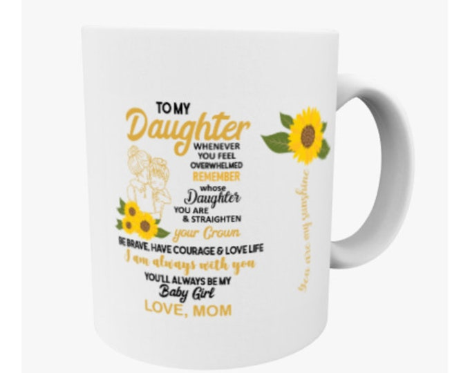 daughter coffee mug, gift for daughter, daughter gift, mothers day gift for daughter, sentimental gift, mom daughter mug,