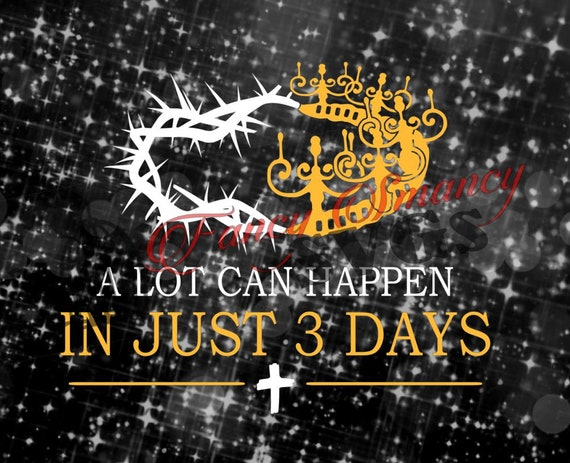 A Lot Can Happen In Just 3 Days Crown Of Thorns Kings