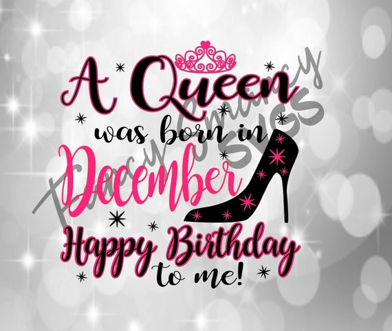A Queen Was Born In December Happy Birthday To Me Tiara ...