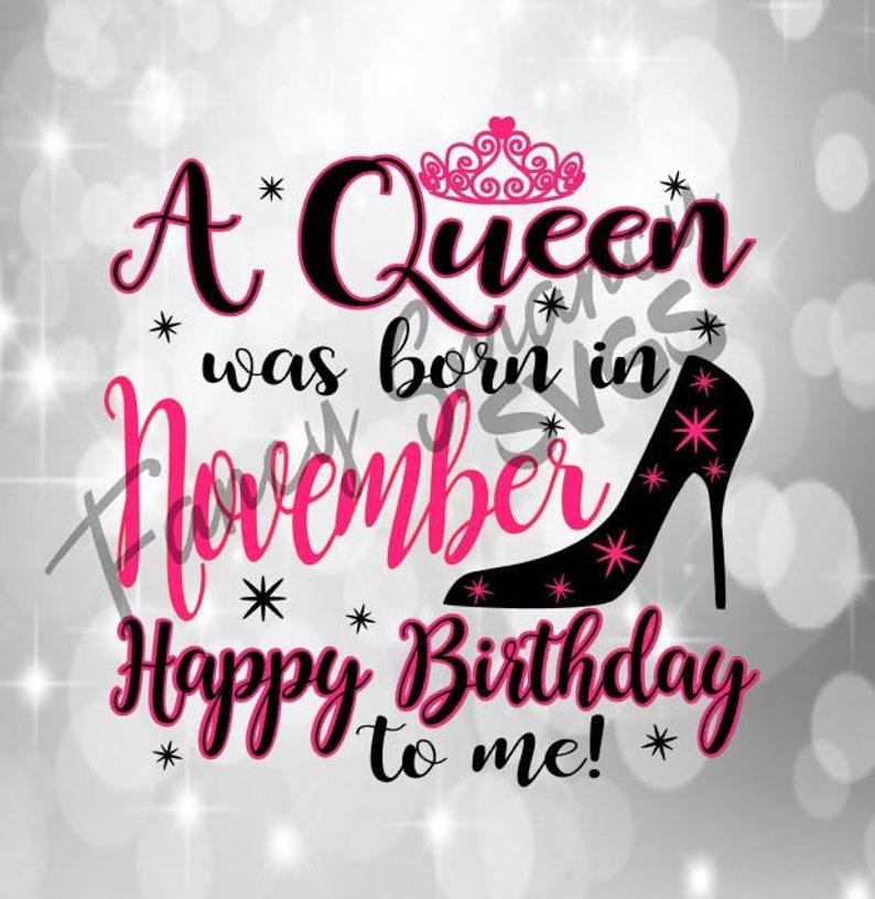 23911124 A Queen Was Born In November Happy Birthday To Me Tiara Heel | Etsy