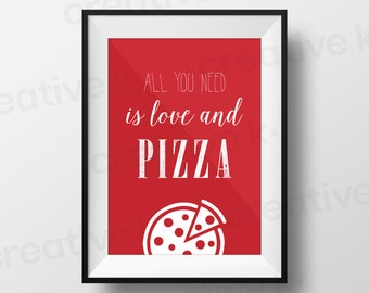 All You Need is Love and Pizza - Downloadable Print - Kitchen Wall Art - Hungry - Home Decor - Printable - Digital Download