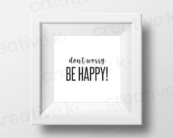 Don't Worry, Be Happy - Downloadable Print - Printable Download - Wall Art - Square Picture - Typography