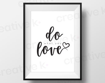 Do What You Love - Downloadable Print - Printable Download - Wall Art - Black & White - Typography - Picture