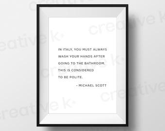 Michael Scott Quote - Wash your hands  - Bathroom - Downloadable Print - Typographic Poster - Home Decor - Printable - Digital Download