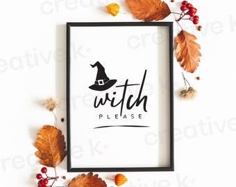 Witch Please - Halloween - Autumn - Fall - Typographic Poster - Wall Decor - Digital Download - Print Yourself