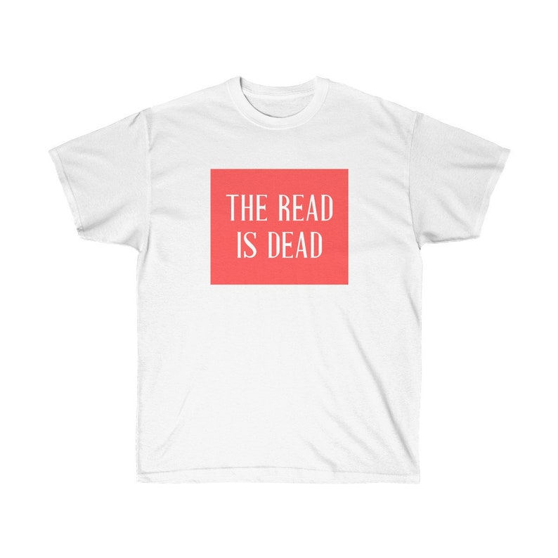 The Read is Dead White