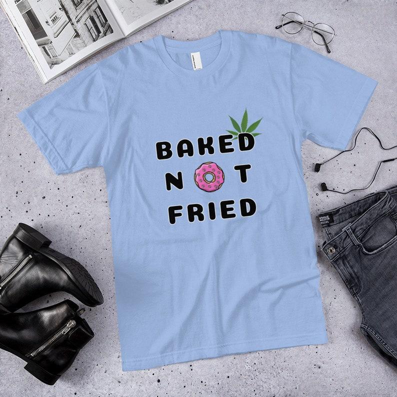 Marijuana Unisex T-Shirt Baked Not Fried from The image 0