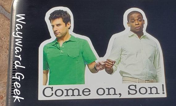 Psych Come On Son Die Cut Vinyl Sticker