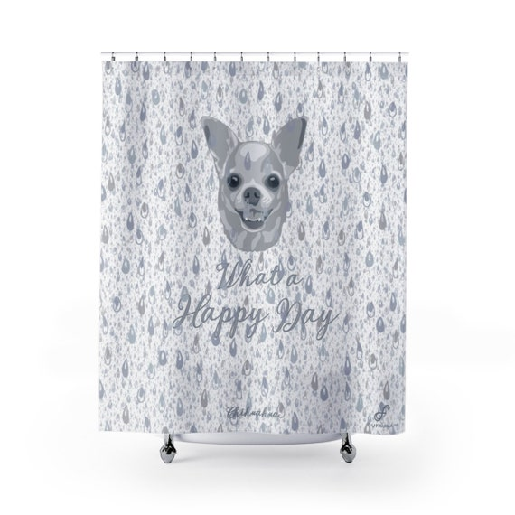 Grey Chihuahua Shower Curtain Water Drops What A Happy