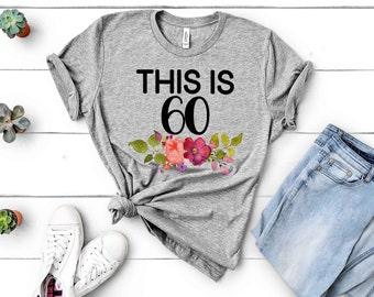 This Is 60 Shirt 60th Birthday Gifts For Women T Gift Custom
