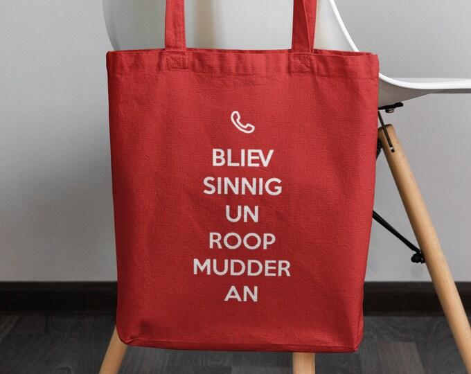 "Cloth bag/bag/tote bag ""Bliev sinnig un roop Mudder an"" Büddel with flat German saying/keep calm"