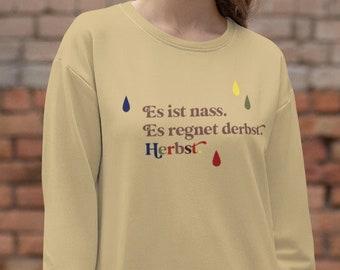 Funny Unisex Round Neck Sweater Sweatshirt Men Women Funny Saying North German Autumn Crewneck Sweater Autumn Sweater Hygge Rain