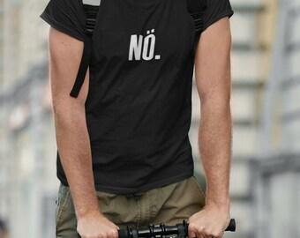 Funny Shirt Men No T-Shirt Saying Shirt Round Neck Shirt Gifts for Men Gift Funny Saying Nasayer Nö
