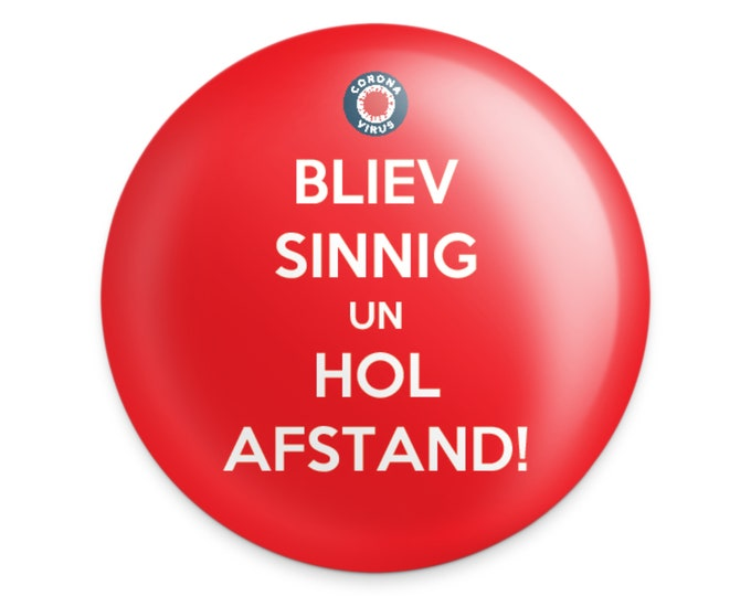 """Button """"Bliev sinnig un hol afstand!"""" Corona - Donation to the German Red Cross!"""