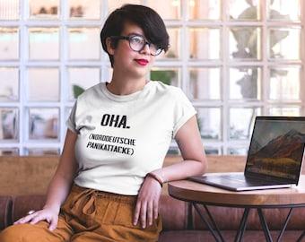 """Women's Oversize T-Shirt """"Oha. (North German Panic Attack)"""