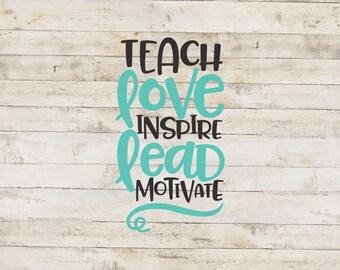 Teach Love Inspire Lead Motivate / Teacher Decal / School Decal / Mug Decal / Teaching Decal / Teacher Sticker