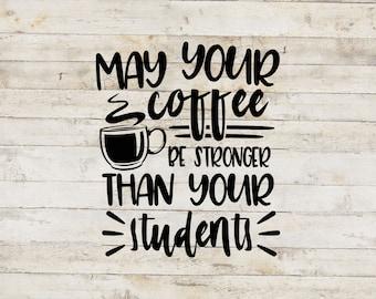 Strong Coffee / Teacher Decal / School Decal / Mug Decal / Teaching Decal / Teacher Sticker