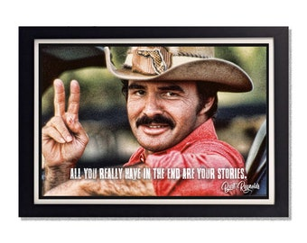 a1b98b93e72 Burt Reynolds Smokey and the Bandit Quote Glossy Poster 11x17in 24x36in