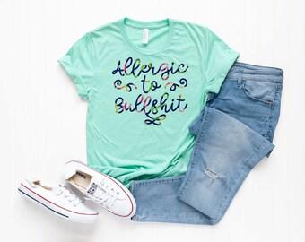 f17512d673 Mature - Allergic To Bullshit Shirt - Humor Tee - Jokes - Funny Shirts -  Unisex Tees - Floral Shirts