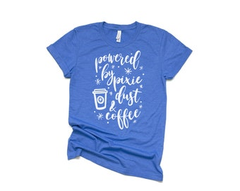 c36e3d73 Powered By Pixie Dust and Coffee Disney Tee - Disney Vacation Tee - Disney  shirt - Arrow Shirt - Women's Tee