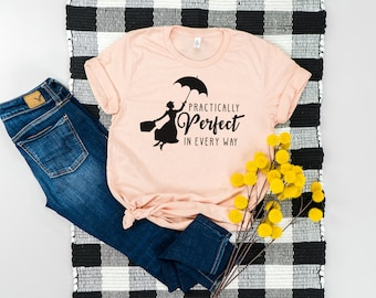 8875bb13 Practically Perfect In Every Way Mary Poppins Disney Shirt - Disney  Vacation Tee - Mary Poppins - Women's Tee