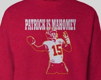 Patrick is Mahomey Arrowhead - Patrick Mahomes Inspired - Unisex QUALITY  Sweatshirt 05690c5b0