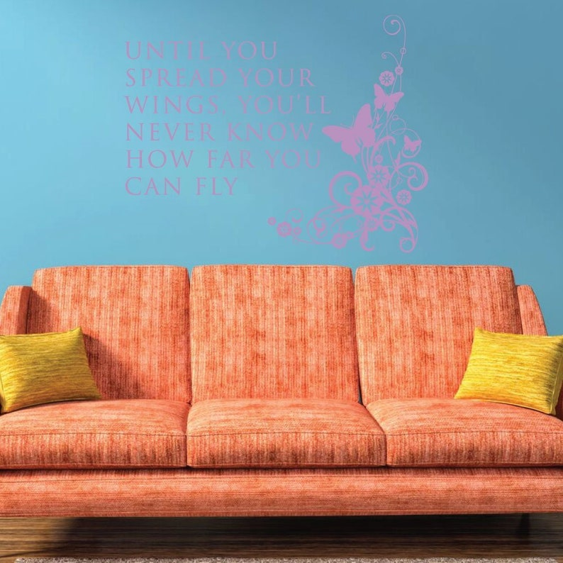Spread Your Wings DecalUntil You Spread Your Wings You/'ll Never Know How Far You Can Fly Vinyl Wall Decoration With Butterfly