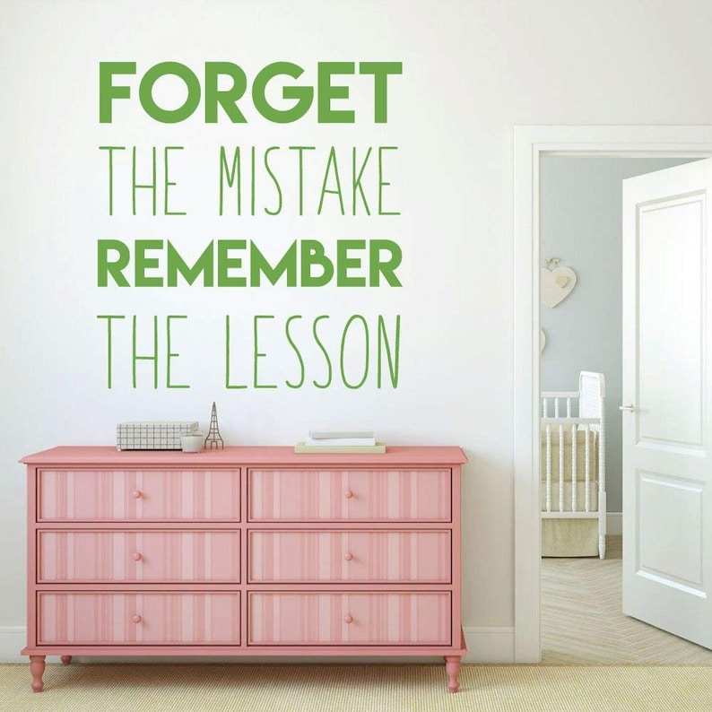 Forget The Mistake Remember the Lesson Inspirational Quotes or Classroom Office Motivational Vinyl Wall Decal For the Home