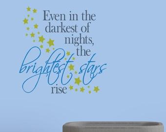 Even In The Darkest Night Brightest Stars Rise - Inspiration Quote - Nursery Décor -vinyl wall decal vinyl wall art vinyl sticker home décor