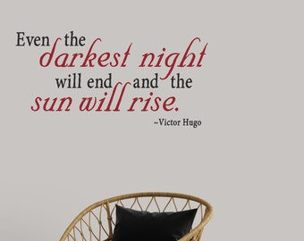 Even The Darkest Night Will End And The Sun Will Rise - Inspiration Quote - vinyl wall decal vinyl wall art vinyl sticker home décor