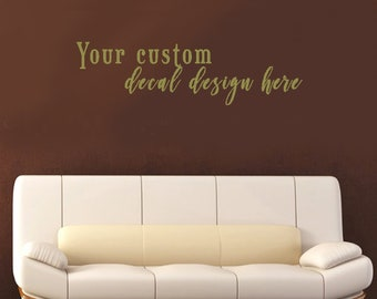 Custom Vinyl Wall Decal - Create Your Own Vinyl Wall Decal - Personalized Vinyl Wall Decal, Home Decor Decal, Business Decal, Logo Decal