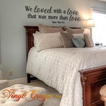 We loved with a love that was more than love. Poe - Saying/Quote Vinyl Wall Decal