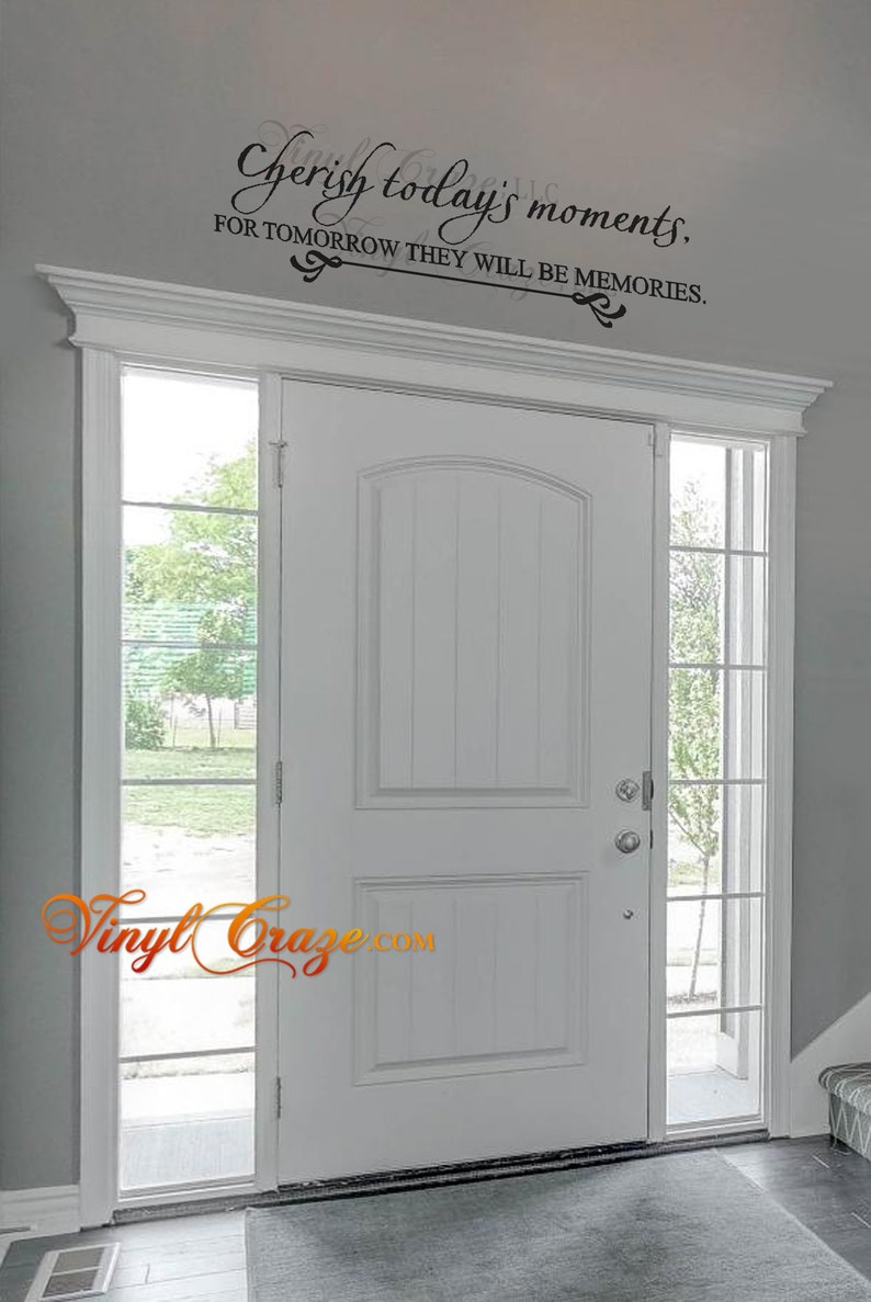 Cherish today's moments, for tomorrow they will be memories - Saying/Quote  Vinyl Wall Decal/Gift
