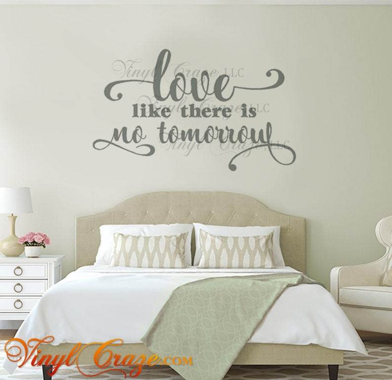 love like there is no tomorrow  Saying/Quote Vinyl Wall Decal image 0