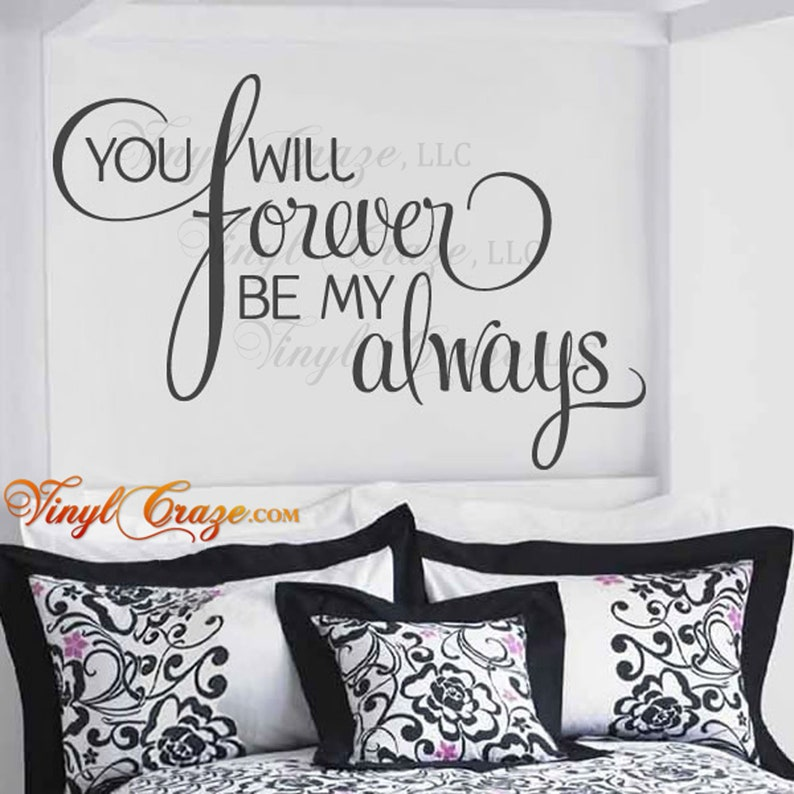 You will forever be my always  Saying/Quote Vinyl Wall Decal image 0