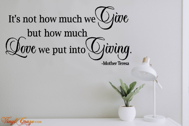 It's not how much we Give...  Saying/Quote Vinyl Wall image 0