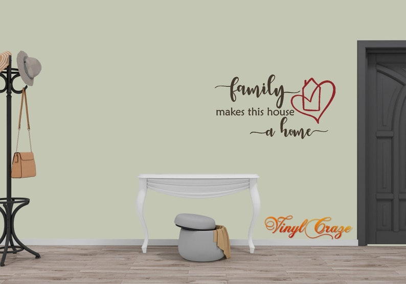 Family makes this house a home  Saying/Quote Vinyl Wall Decal image 0