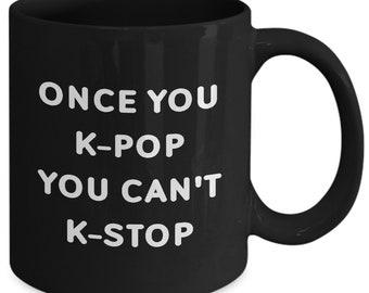 Funny K Pop 11oz Black Coffee Mug Once You Gag Birthday Gift For Kpop Fan