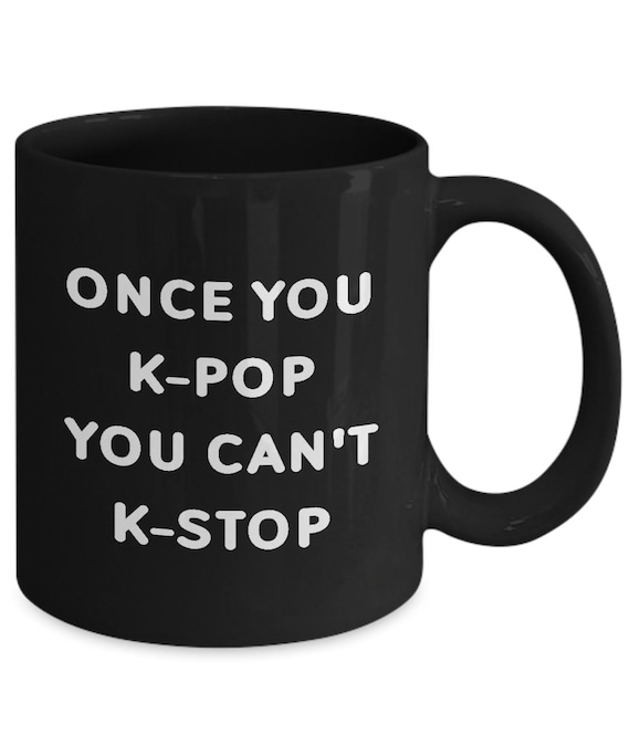 Funny K Pop 11oz Black Coffee Mug Gag Birthday Gift For