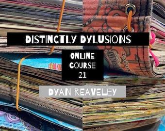 Dyan Reaveley - Distinctly Dylusions Online class 21 - Dyalog